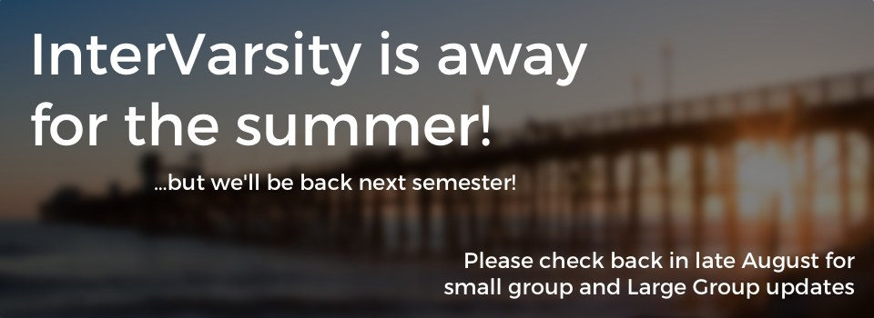 InterVarsity is away for the summer!